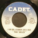 THE DELLS~I Can Sing a Rainbow/Love is Blue~Cadet 5641 (Soul)  45