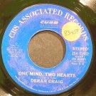 DERAN CRAIG~One Mind, Two Hearts~CBS Associated 03982 VG++ 45