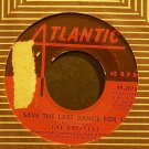 THE DRIFTERS~Save the Last Dance for Me~Atlantic 2071 (Soul)  45