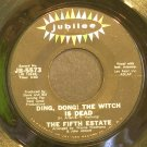 THE FIFTH ESTATE~Ding Dong!  the Witch is Dead~Jubilee 5573 VG+ 45
