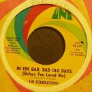 THE FOUNDATIONS~In the Bad, Bad Old Days (Before You Loved Me)~UNI 55117 (Soul) VG+ 45