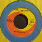 GLEN CAMPBELL~Gentle on My Mind~Capitol 5939  45