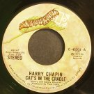 HARRY CHAPIN~Cat's In the Cradle~Elektra 45203 VG+ 45