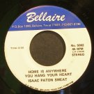 ISAAC PATON SWEAT~Home is Anywhere You Hang Your Heart~Bellaire 5082 Rare VG++ 45