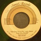 MEL STREET~The One Thing My Lady Never Puts Into Words~Sunset 100 Rare VG+ 45