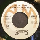 CARPENTERS~I Won't Last a Day Without You~A&M 1521 (Soft Rock) VG+ 45