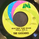 THE CASCADES~Maybe the Rain Will Fall~UNI 55152 (Psychedelic Rock)  45