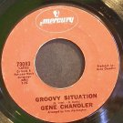 GENE CHANDLER~Groovy Situation~Mercury 73083 (Soul)  45