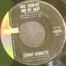 JOHNNY BURNETTE~God, Country and My Baby~Liberty 55379 (Rockabilly)  45