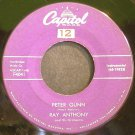 RAY ANTHONY~Peter Gunn~Capitol F4041 (Easy Listening)  45