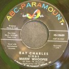 RAY CHARLES~Makin' Whoopee~ABC-Paramount 10609  45