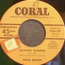 TERESA BREWER~Skinnie Minnie~Coral 61197  45