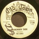 THE EARLS~Remember Then~Old Town 1130 (Doo-Wop)  45