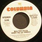 WALTER EGAN~When I Get My Wheels~Columbia 10591 (Indie Rock) Promo M- 45