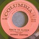 JOHNNY HORTON~North to Alaska~Columbia 41782 (Rockabilly)  45