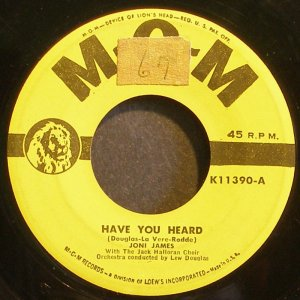 JONI JAMES~Have You Heard~MGM K11390  45