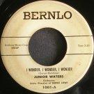 JUNIOR WATERS~I Wonder, I Wonder, I Wonder~Bernlo 1001 (Soul)  45