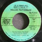 KELLEE PATTERSON~If it Don't Fit, Don't Force it~Shadybrook 45-1041 (Funk)  45