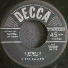 KITTY KALLEN~A Little Lie~Decca 28904  45