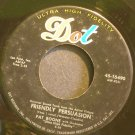 PAT BOONE~Friendly Persuasion (Thee I Love)~Dot 15490 VG+ 45