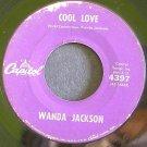 WANDA JACKSON~Cool Love~Capitol 4397 (Rockabilly)  45