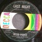 WEBB PIERCE~Last Night~Decca 31249  45