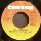 WILLIE NELSON~Forgiving You Was Easy~Columbia 04847  45