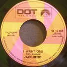 JACK RENO~I Want One~Dot 17169 VG++ 45