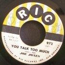 JOE JONES~You Talk Too Much~Ric 972 (Soul)  45