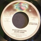 POINTER SISTERS~Slow Hand~Planet 47929 (Downtempo) VG+ 45