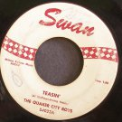THE QUAKER CITY BOYS~Teasin'~Swan S4023  45