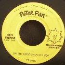 UNKNOWN~On the Good Ship Lollipop~Peter Pan 1015 (Children)  45