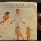 ANNE MURRAY~Blessed Are the Believers~Capitol 4987  45