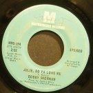 BOBBY SHERMAN~Julie, Do Ya Love Me~Metromedia 194  45