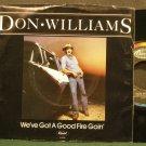 DON WILLIAMS~We've Got a Good Fire Goin'~Capitol 5526 M- 45