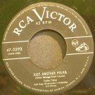 EDDIE FISHER~Just Another Polka~RCA Victor 5293  45
