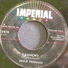 ERNIE FREEMAN~Raunchy~IMPERIAL X5474 (Rock & Roll)  45