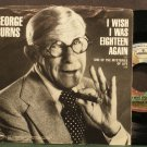 GEORGE BURNS~I Wish I Was Eighteen Again~Mercury 57011 VG++ 45