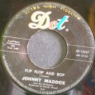 JOHNNY MADDOX~Flip Flop and Bop~Dot 16267 (Ragtime)  45