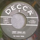 THE KALIN TWINS~Sweet Sugar Lips~Decca 30911 (Rock & Roll)  45