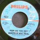 MOUTH & MACNEAL~How Do You Do?~Philips 40715 (Soft Rock) 1st 45