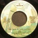 ABC~The Look of Love (Part One)~Mercury 76168 (Disco)  45