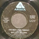 BAY CITY ROLLERS~The Way I Feel Tonight~Arista 0272 (Glam-Rock)  45
