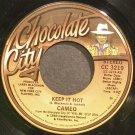 CAMEO~Keep it Hot~Chocolate City 3219 (Funk) VG+ 45