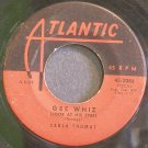 CARLA THOMAS~Gee Whiz (Look at His Eyes)~Atlantic 2086 (Soul)  45