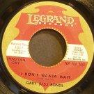GARY U.S. BONDS~I Don't Wanta Wait~Legrand 1027 (Modern Soul) Promo Rare VG+ 45