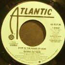 GLORIA GAYNOR~Stop in the Name of Love~Atlantic 89887 (Disco) Promo Rare VG+ 45
