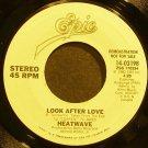 HEATWAVE~Look After Love~EPIC 03198 (Disco) Promo Rare VG+ 45
