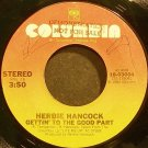 HERBIE HANCOCK~Gettin' To the Good Part~Columbia 03004 (Funk)  45