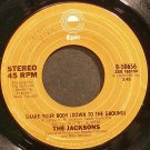THE JACKSONS~Shake Your Body (Down to the Ground)~EPIC 50656 (Disco)  45